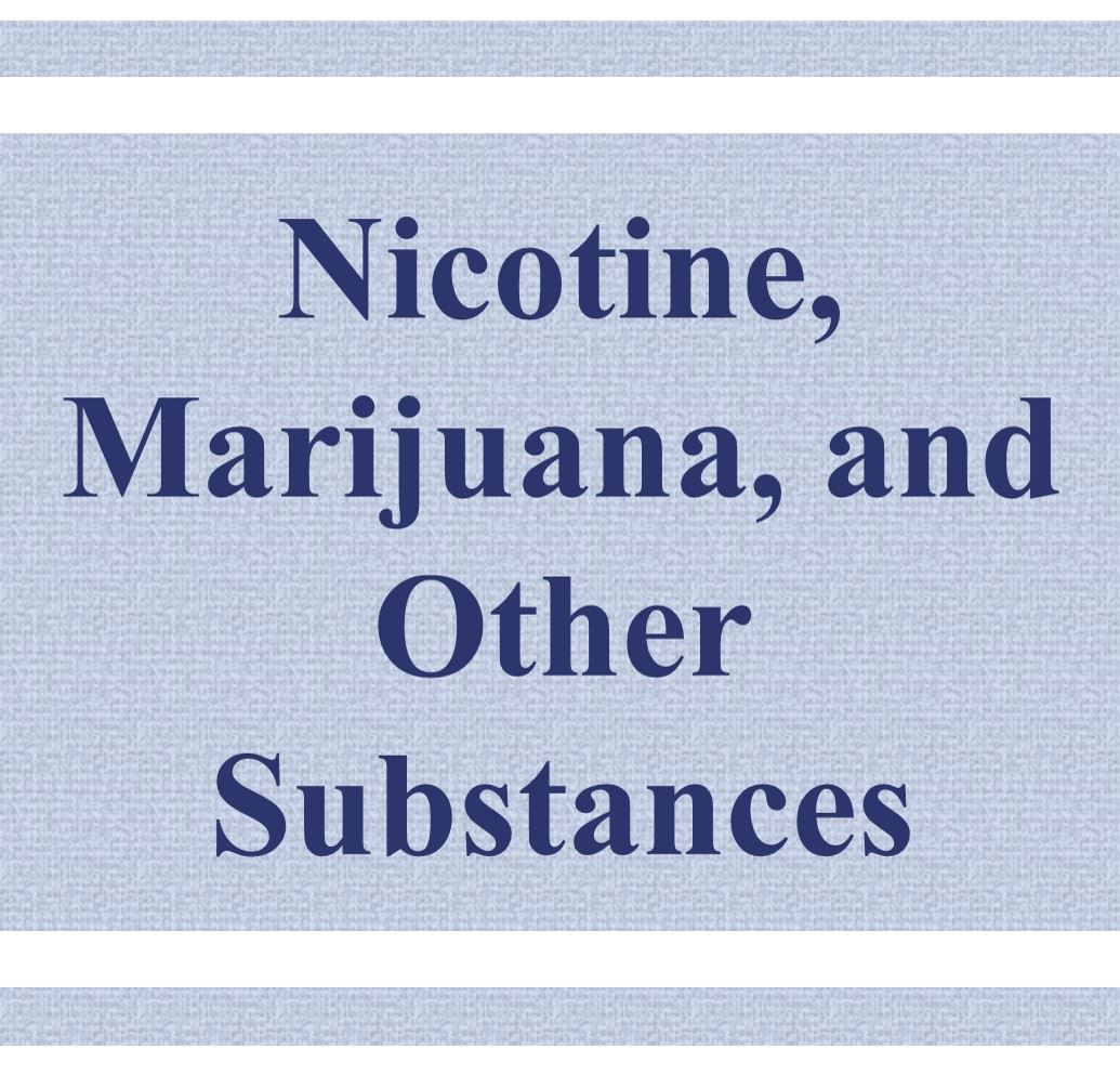 Nicotine, Marijuana, and Other Substances Button